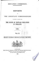 Reports of the assistant commissioners appointed to inquire into the state of popular education in England  1861