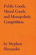 Public Goods  Mixed Goods  and Monopolistic Competition