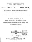 The student s English dictionary  the pronunciation adapted to the best modern usage by R  Cull