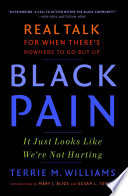 """Black Pain: It Just Looks Like We're Not Hurting"" by Terrie M. Williams"