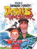 Denis the Inventor