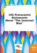 100 Provocative Statements about the Innocent Man