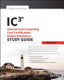 IC3  Internet and Computing Core Certification Global Standard 4 Study Guide