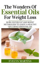 The Wonders of Essential Oils for Weight Loss