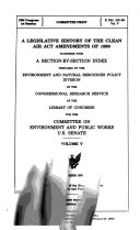 A Legislative History of the Clean Air Act Amendments of 1990  Together with a Section by section Index
