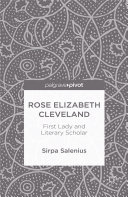 Rose Elizabeth Cleveland: First Lady and Literary Scholar Book
