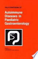 Autoimmune Diseases In Pediatric Gastroenterology Book PDF
