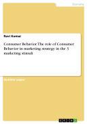 Consumer Behavior. The role of Consumer Behavior in marketing strategy in the 3 marketing stimuli
