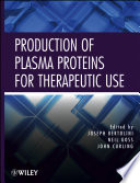 """Production of Plasma Proteins for Therapeutic Use"" by Joseph Bertolini, Neil Goss, John Curling"