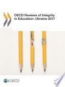 OECD Reviews of Integrity in Education  Ukraine 2017