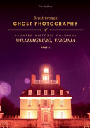 Breakthrough Ghost Photography of Haunted Historic Colonial Williamsburg  Virginia