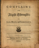 The Complaint. Or, Night-thoughts on Life, Death, and Immortality..