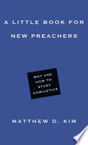 A Little Book for New Preachers