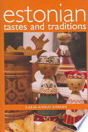 """Estonian Tastes and Traditions"" by Karin Annus Kärner"