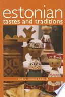 """""""Estonian Tastes and Traditions"""" by Karin Annus Kärner"""
