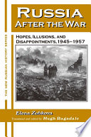 Russia After The War Hopes Illusions And Disappointments 1945 1957