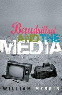 Baudrillard and the Media