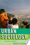 """Urban Sociology: Images and Structure"" by William George Flanagan"