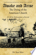 Awake and Arise the Dying of the American Church Book