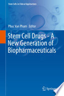 Stem Cell Drugs   A New Generation of Biopharmaceuticals
