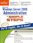 Microsoft Windows Server 2008 Administration In Simple Steps