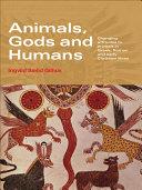 Animals, Gods and Humans