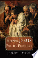 Helping Jesus Fulfill Prophecy