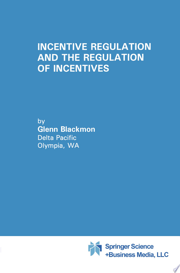 Incentive Regulation and the Regula