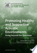 Promoting Healthy and Supportive Acoustic Environments  Going beyond the Quietness Book