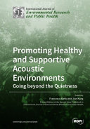 Promoting Healthy and Supportive Acoustic Environments  Going beyond the Quietness