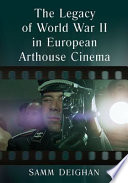 The Legacy of World War II in European Arthouse Cinema
