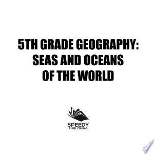 5th Grade Geography: Seas and Oceans of the World Ebook - digital ebook library