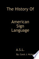 The History of American Sign Language  A S L