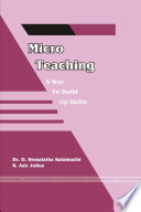 """""""Micro Teaching - A Way to Build up Skills"""""""