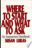 Where to Start and What to Ask  An Assessment Handbook