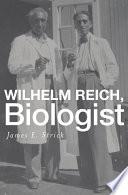 Wilhelm Reich  Biologist