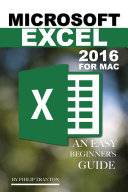 Microsoft Excel 2016 for Mac: An Easy Beginner's Guide