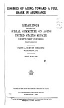 Hearings  Reports and Prints of the Senate Special Committee on Aging