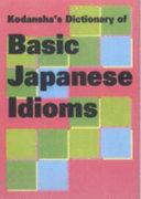 Kodansha s Dictionary of Basic Japanese Idioms