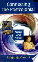 Connecting the Postcolonial  Ngugi and Anand