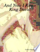 And Now I Know King David