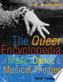 The Queer Encyclopedia Of Music Dance And Musical Theater