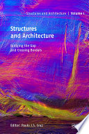 Structures and Architecture   Bridging the Gap and Crossing Borders Book