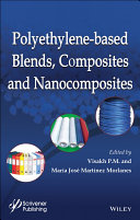 Polyethylene Based Blends  Composites and Nanocomposities
