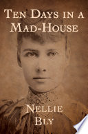 Read Online Ten Days in a Mad-House Epub