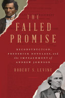 Pdf The Failed Promise: Reconstruction, Frederick Douglass, and the Impeachment of Andrew Johnson