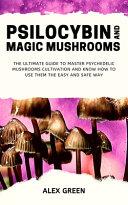Psilocybin and Magic Mushrooms