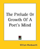 The Prelude Or Growth of A Poet's Mind