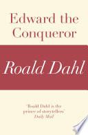 Edward The Conqueror  A Roald Dahl Short Story