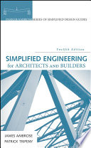 """Simplified Engineering for Architects and Builders"" by James Ambrose, Patrick Tripeny"